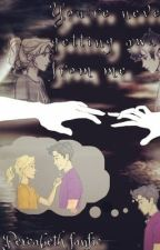 You Are Never Getting Away From Me - A Percabeth Short Story by fangirltwins
