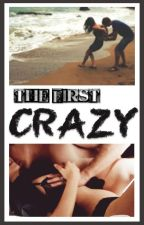 The First Crazy by RowanKane