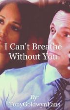 I Can't Breathe Without You by TonyGoldwynFans