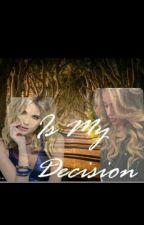 Is My Decision(Dinah Jane & Tú) by LoRealini