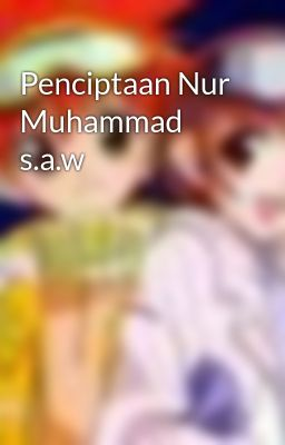 Penciptaan Nur Muhammad s.a.w