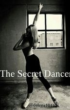 The Secret Dancer. by delena1011