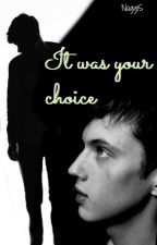 It was your choice (Tronnor) by NaggiS