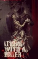 Living with a Killer by DoyouknowLove