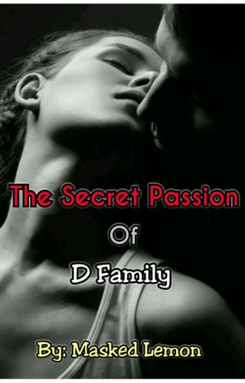 The Secret Passion of D Family