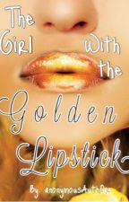 The girl with the golden lipstick by xoxoanna13