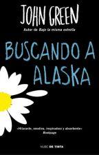 Buscando A Alaska ||JOHN GREEN by MufaMiCabellito