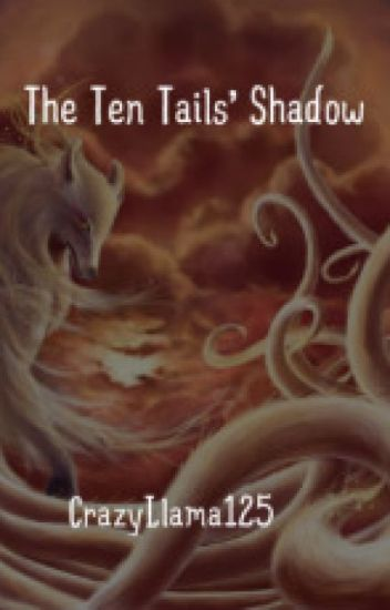 The Ten Tails' Shadow (Naruto Fanfiction)