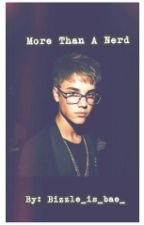 More than a Nerd(Justin Bieber Story)on hold by bizzle_is_bae_