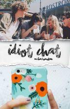 idiot chat × 5sos by dipelukecalum