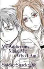 My Addictions Make Me Who I am ( AOT // LeviHan ) by SnickerSnack2468