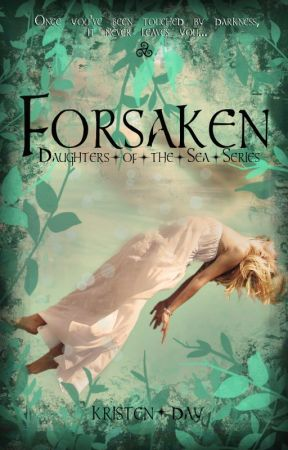 Forsaken (Daughters of the Sea Series #1) by KristenDay9