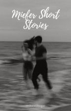 MIEFER SHORT STORIES by LeinMarie