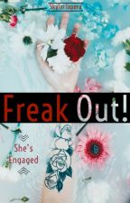 Freak Out! She's Engaged (GirlxGirl) by SkylarJapera