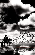 Buy A Dream by akan_great16