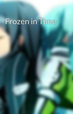 Frozen in Time by Ethan1422