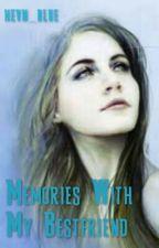 Memories With My Bestfriend by hevn_blue