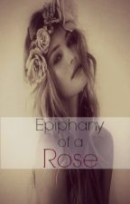 Epiphany Of A Rose by awkwardxfreak