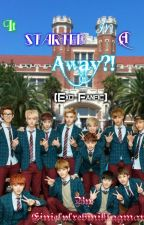 It Started In A Away?!(Exo Fanfic) by EinielYlrebmikLagman