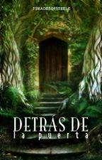 Detrás de la puerta #1 [El portal de los mundos] by FShadesOfSteele