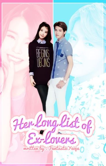 Her Long List of Ex-lovers [EXO's Kris Fanfiction]