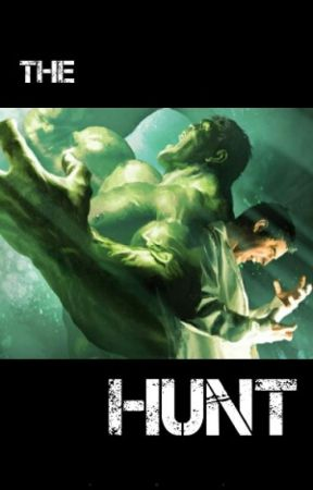 The Hunt (Hulk Fanfiction) by StaroftheSea9