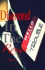 Diamond In The Rough by XxJuicyLuverxX
