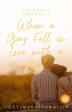 When A Gay Fell In Love With A Girl by JoeyJMakathangIsip