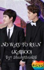 No Way To Run (KaiSoo) by DianyExo121