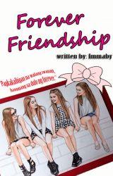 FOREVER FRIENDSHIP (COMPLETE) (Editing) by immaby