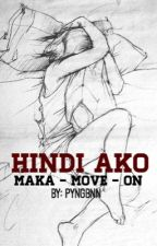 HINDI AKO MAKA-MOVE-ON by PYNGBNN