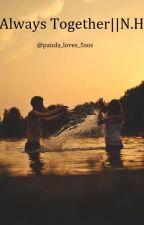 Always Together || N.H by panda_loves_5sos