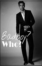 Badboy?Who? by lovley_unicorn