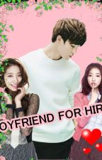 Boyfriend For Hire (Completed) by LeeHyoPark