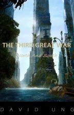 THE THIRD GREAT WAR: North and South by DavidUng