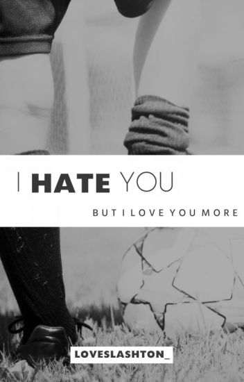 I Hate You (but I love you more) |Lashton-Português|