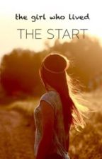 The Girl Who Lived-The Start by just_fan-fics