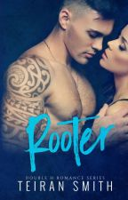 Rooter (#Wattys2015) by TeiranSmith16