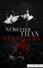 No Better Than Strangers (AU) by emmawrites1D