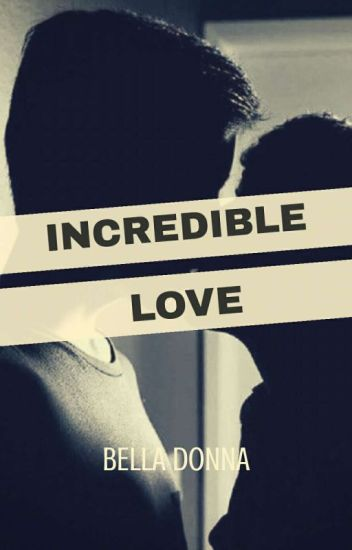 INCREDIBLE LOVE ✔