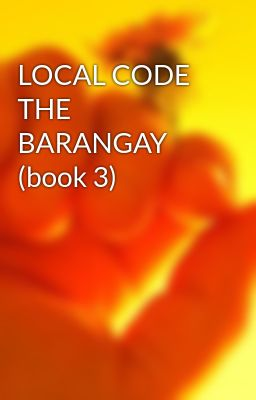 LOCAL CODE THE BARANGAY (book 3)