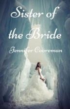 Freeze-Dried Fiction Winner - Sister of the Bride by Jennifer Cooreman by MargaretAtwood