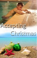Accepting Christmas [Accepting Life, Book One] [BoyxBoy] Published by Kiss and Tell Publishing. by Sky-Diamond