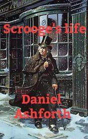 Scrooges life by DanielAshforth