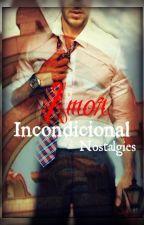 Amor Incondicional by Nostalgies