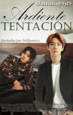 ❝ Ardiente Tentación ❞ ➟ 1 y 2 Temporada [Chanbaek/Baekyeol] by channiep4st4
