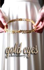 gold eyes ❁ lrh au by artivst