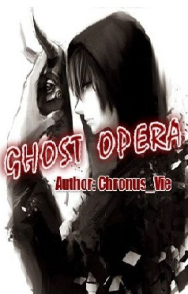 [12 chòm sao] Ghost Opera