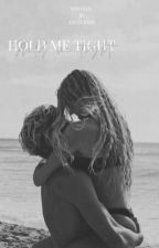 Hold me tight by blxckrose_