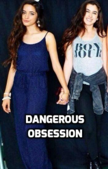 Dangerous Obsession (Camren G!P)